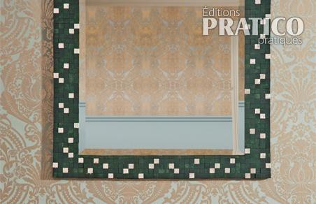 faire un cadre en mosa que pour un miroir en tapes d coration et r novation pratico pratique. Black Bedroom Furniture Sets. Home Design Ideas
