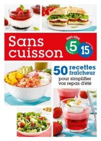 Hors série: Sans cuisson en 5 ingrédients, 15 minutes